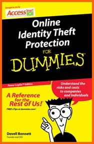 """Online Identity Theft Protection for Dummies"" was written by Access Smart's CEO Dovell Bonnett to teach companies and individuals best practices for protection against online identity theft."